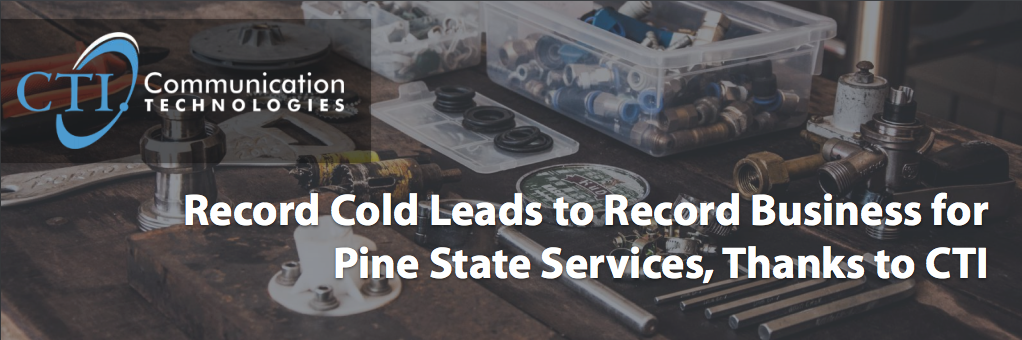 Case Study: Record Cold Leads to Record Business for Pine State Services, Thanks to CTI